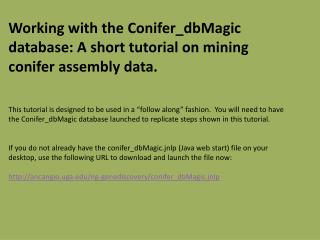 Working with the  Conifer_dbMagic  database: A short tutorial on mining conifer assembly data.