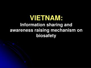 VIETNAM: Information sharing and awareness raising mechanism on biosafety