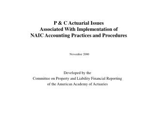 P  C Actuarial Issues Associated With Implementation of NAIC Accounting Practices and Procedures