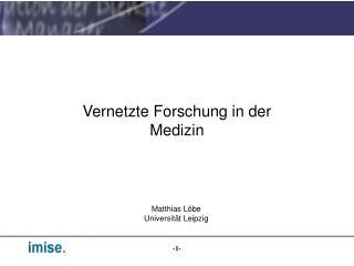 Vernetzte Forschung in der Medizin