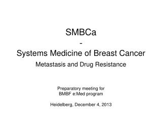 SMBCa - Systems Medicine of Breast Cancer Metastasis and Drug Resistance