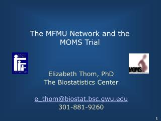 The MFMU Network and the MOMS Trial