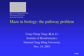 Maze in biology: the pathway problem