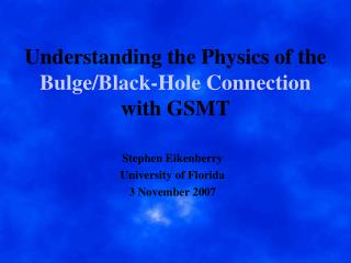 Understanding the Physics of the  Bulge/Black-Hole Connection with GSMT