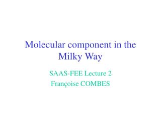 Molecular component in the Milky Way