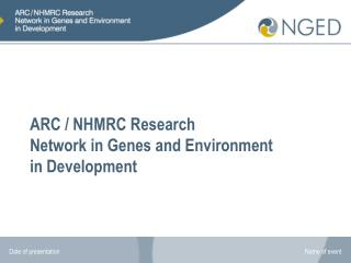 ARC / NHMRC Research Network in Genes and Environment  in Development