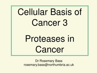Cellular Basis of Cancer 3 Proteases in Cancer