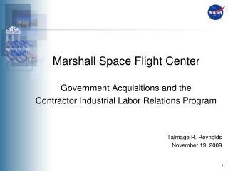 Marshall Space Flight Center   Government Acquisitions and the  Contractor Industrial Labor Relations Program    Talmage