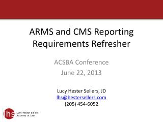ARMS and CMS Reporting Requirements Refresher
