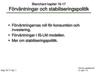 Blanchard kapitel 16-17 Förväntningar och stabiliseringspolitik