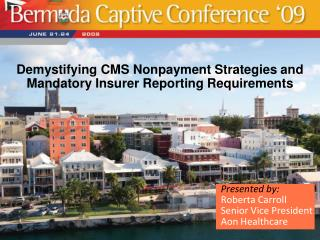 Demystifying CMS Nonpayment Strategies and Mandatory Insurer Reporting Requirements