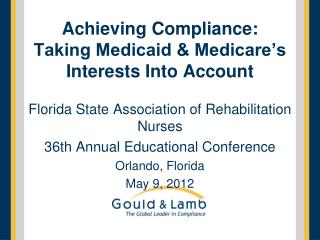 Achieving Compliance:  Taking Medicaid & Medicare's Interests Into Account