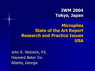 IWM 2004 Tokyo, Japan Micropiles State of the Art Report Research and Practice Issues USA