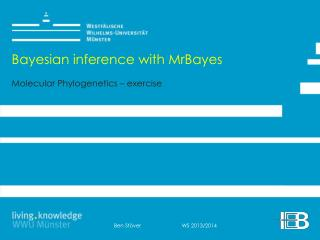 Bayesian inference with MrBayes Molecular Phylogenetics  –  exercise