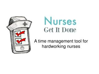 A time management tool for hardworking nurses