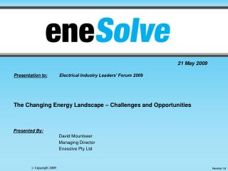 Presentation to: 	Electrical Industry Leaders' Forum 2009