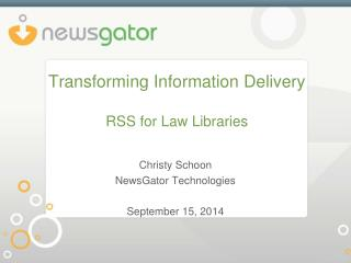 Transforming Information Delivery RSS for Law Libraries