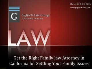 Get the Right Family law Attorney in California for Settling