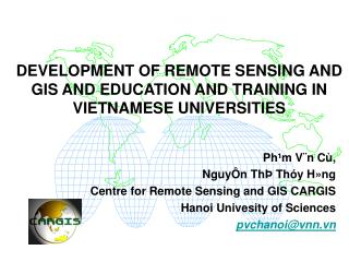 DEVELOPMENT OF REMOTE SENSING AND GIS AND EDUCATION AND TRAINING IN VIETNAMESE UNIVERSITIES