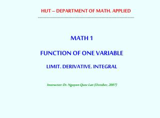 MATH 1 FUNCTION OF ONE VARIABLE LIMIT. DERIVATIVE. INTEGRAL