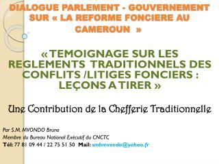 DIALOGUE PARLEMENT - GOUVERNEMENT  SUR «LA REFORME FONCIERE AU CAMEROUN»