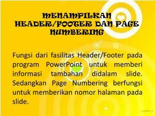 MENAMPILKAN HEADER/FOOTER DAN PAGE NUMBERING