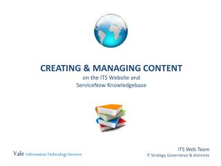 CREATING & MANAGING CONTENT on the ITS Website and ServiceNow Knowledgebase