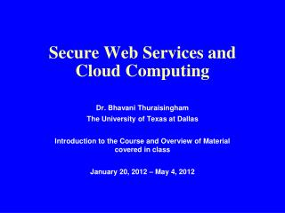 Secure Web Services and Cloud Computing
