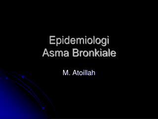 Epidemiologi  Asma Bronkiale