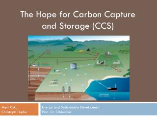 The Hope for Carbon Capture and Storage (CCS)