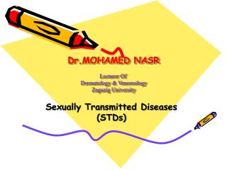 Dr.MOHAMED NASR Lecturer Of  Dermatology & Venereology Zagazig University