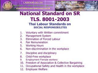 National Standard on SR TLS. 8001-2003 Thai Labour Standards on  SOCIAL RESPONSIBILITES