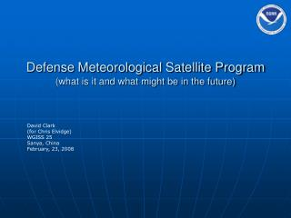 Defense Meteorological Satellite Program (what is it and what might be in the future)