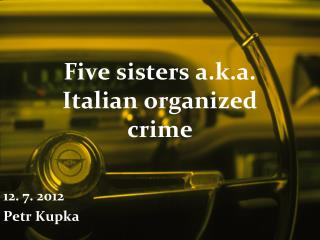 Five sisters a.k.a. Italian organized crime