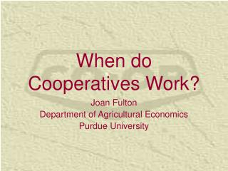 When do Cooperatives Work?