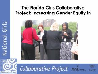 The Florida Girls Collaborative Project: Increasing Gender Equity in STEM