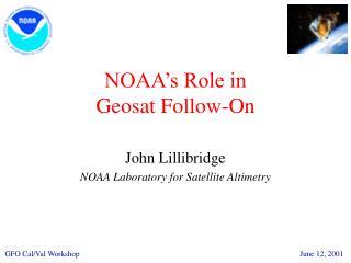 NOAA's Role in Geosat Follow-On
