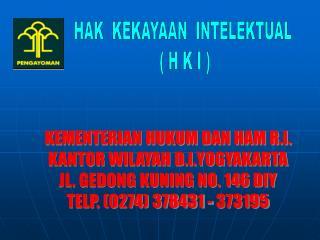 HAK  KEKAYAAN  INTELEKTUAL  ( H K I )