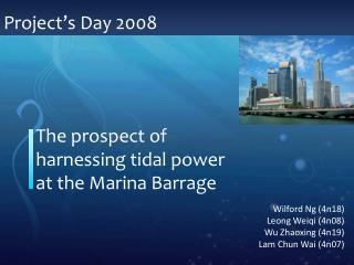 The prospect of harnessing tidal power at the Marina Barrage