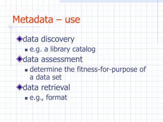 Metadata – use