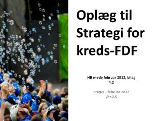 Oplæg til  Strategi for  kreds-FDF