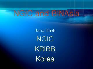 NGIC and BINAsia