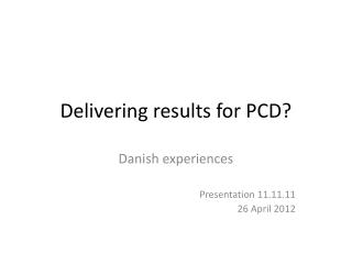 Delivering results for PCD?
