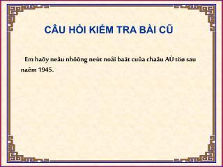 Em haõy neâu nhöõng neùt noåi baät cuûa chaâu AÙ töø sau naêm 1945.