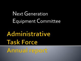 Administrative  Task Force Annual report