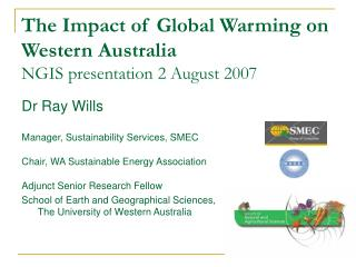 The Impact of Global Warming on Western Australia NGIS presentation 2 August 2007