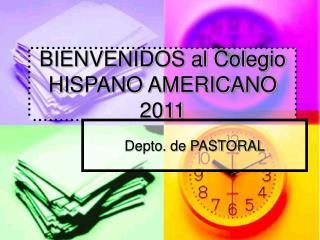 BIENVENIDOS al Colegio HISPANO AMERICANO 2011