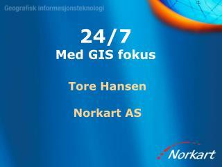 24/7 Med GIS fokus