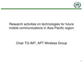Research activities on technologies for future mobile communications in Asia-Pacific region