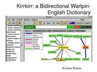 Kirrkirr: a Bidirectional Warlpiri-English Dictionary